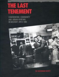 9780934865005: The Last Tenement: Confronting Community and Urban Renewal in Boston's West End