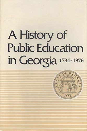A HISTORY OF PUBLIC EDUCATION IN GEORGIA 1734-1976.: Joiner, Oscar H. , et al.