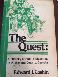 THE QUEST: A History of Public Education in Richmond County, Georgia.: Cashin, Edward J.