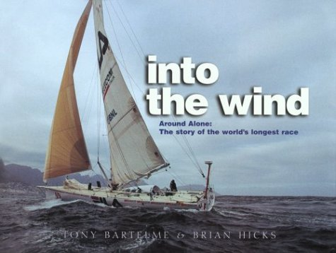 INTO THE WIND: Around Alone: The Story of the World's Longest Race