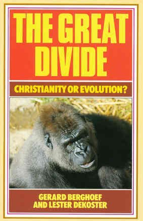 Great Divide: Christianity or Evolution (0934874077) by Gerard Berghoef; Lester Dekoster