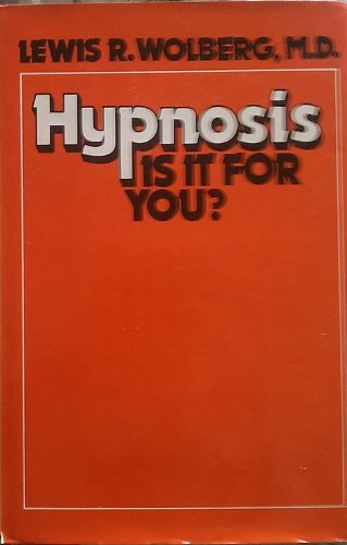 Hypnosis: Is It for You? 2nd Ed, Revised and Enlarged.