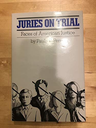 Juries on Trial: Faces of American Justice (9780934878432) by Paula Diperna