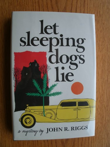 Let Sleeping Dogs Lie: A Mystery: John R. Riggs