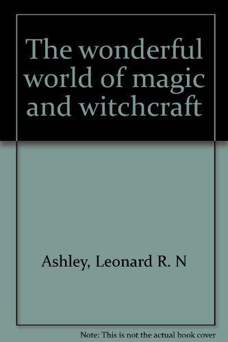 9780934878715: The wonderful world of magic and witchcraft