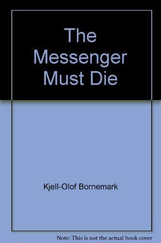 9780934878753: The Messenger Must Die