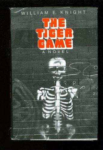 The Tiger Game: Knight, William E.