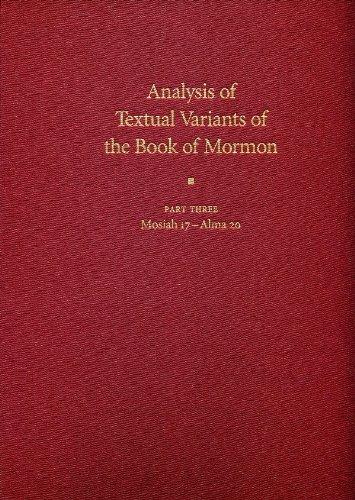 Analysis of Textual Variants of the Book of Mormon: Part 3 - Mosiah 17-Alma 20: Royal Skousen