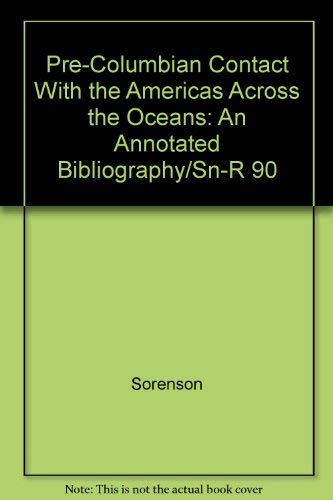Pre-Columbian Contact With the Americas Across the Oceans : An Annotated Bibliography. 2 vol. [...