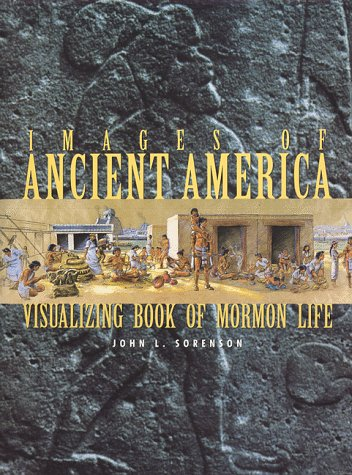 9780934893282: Images of Ancient America: Visualizing Book of Mormon Life