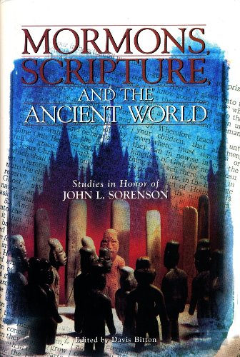 9780934893312: Mormons, Scripture, and the Ancient World: Studies in Honor of John L. Sorenson
