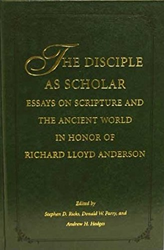 The Disciple as Scholar : Essays on: Anderson, Richard L.;