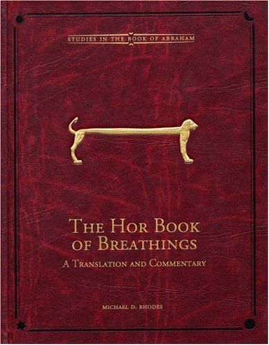 9780934893633: The Hor Book of Breathings: A Translation and Commentary (Studies in the Book of Abraham)