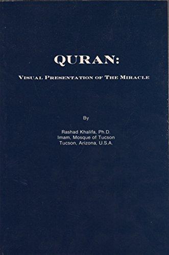 Quran: Visual Presentation of the Miracle: Khalifa, Rashad