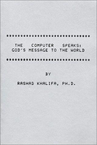 Computer Speaks: God's Message to the World: Khalifa, Rashad