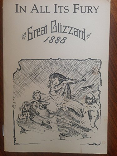 9780934904049: In All Its Fury: A History of the Blizzard of January 12, 1888