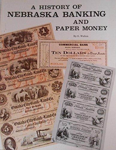 A history of Nebraska banking and paper money: Walton, Gerome
