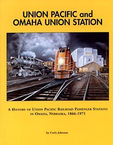 9780934904445: Union Pacific and Omaha Union Station