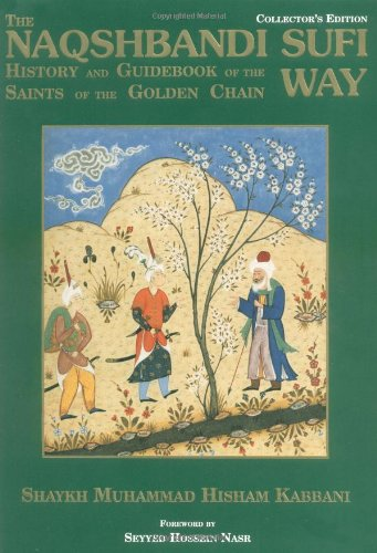 9780934905343: The Naqshbandi Sufi Way: History and Guidebook of the Saints of the Golden Chain