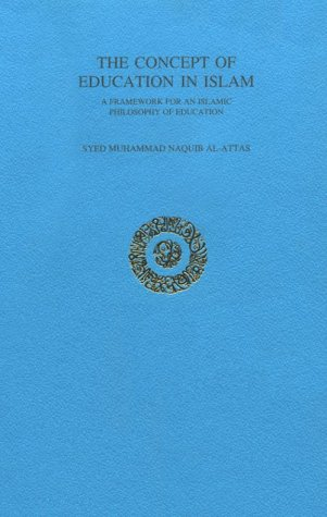 9780934905930: The Concept of Education in Islam: A Framework for an Islamic Philosophy of Education