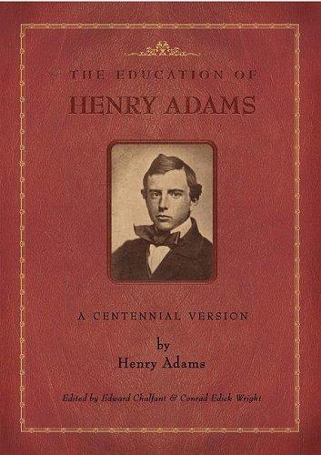 9780934909914: The Education of Henry Adams: A Centennial Version (Massachusetts Historical Society)