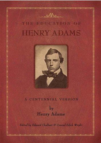 9780934909938: The Education of Henry Adams: A Centennial Version