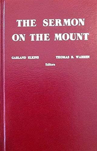 The Sermon on the Mount: Elkins, Garland; Warren, Thomas B.