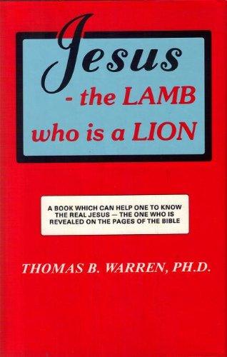 Jesus : The Lamb Who Is a Lion: Warren, Thomas B.