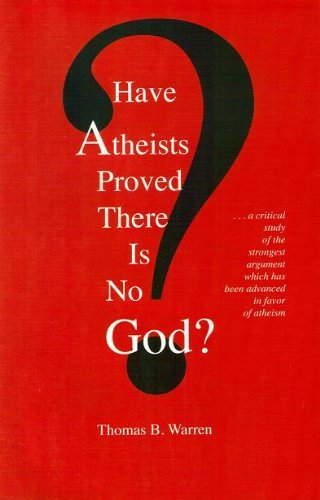 9780934916332: Have Atheists Proved There Is No God