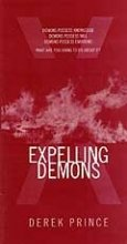 Expelling Demons: An Introduction into Practical Demonology: Derek Prince