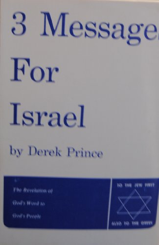 9780934920216: Three Messages for Israel: The Revelation of God's Word To God's People
