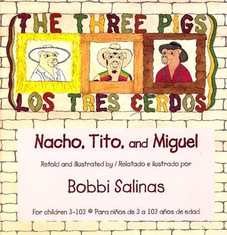 Los tres cerdos / The Three Pigs: Salinas, Bobbi