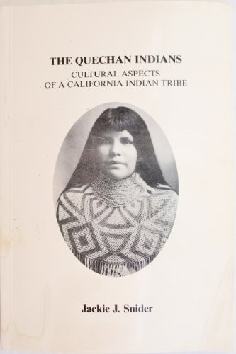9780934931021: The Quechan Indians: Cultural aspects of a California Indian tribe (Publications in American Indian studies no. 3)