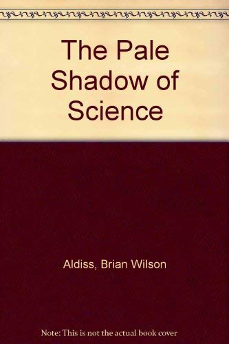 9780934933001: The Pale Shadow of Science