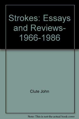 9780934933025: Strokes: Essays and Reviews, 1966-1986