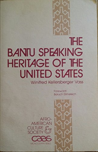 The Bantu Speaking Heritage of the United States (Afro-American Culture and Society ; V. 2): Vass, ...
