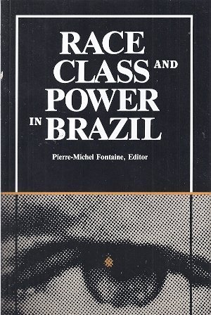 9780934934237: Race, Class, and Power in Brazil (Caas Special Publication ; V. 7.)