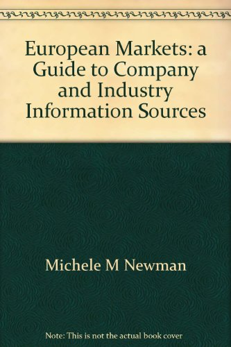 European Markets: a Guide to Company and Industry Information Sources: Michele M Newman