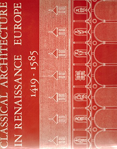 9780934943062: Classical Architecture in Renaissance Europe: 1419-1585