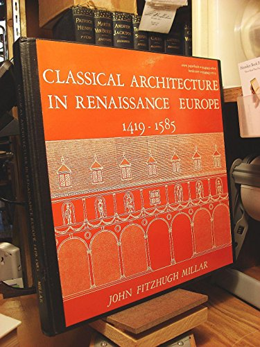 9780934943079: Classical Architecture in Renaissance Europe 1419-1585