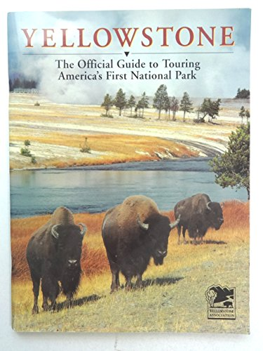 9780934948036: Yellowstone: The Official Guide to Touring America's First National Park