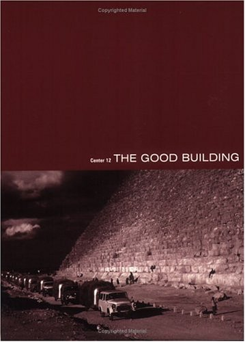 9780934951043: Center, Vol. 12/13: The Good Building/Pressing Style