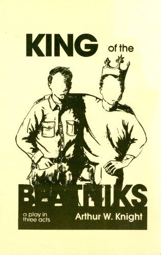 King of the Beatniks. A Play in: Knight, Arthur (Kerouac,