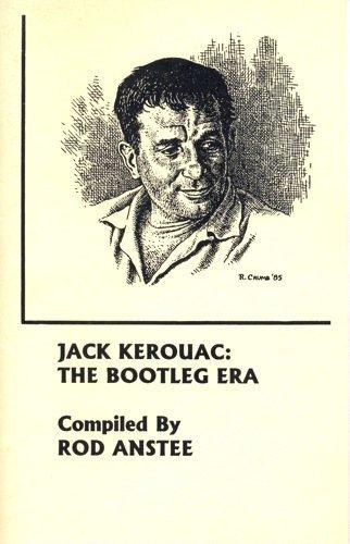 Jack Kerouac The Bootleg Era A Bibliography: Jack Kerouac