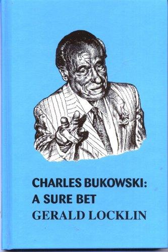 9780934953443: Charles Bukowski: A Sure Bet
