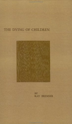 The Dying of Children: Bremser, Ray