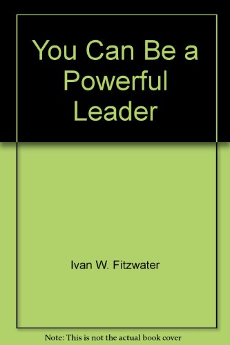 9780934955225: You Can Be a Powerful Leader