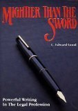 9780934961035: Mightier Than the Sword: Powerful Writing in the Legal Profession