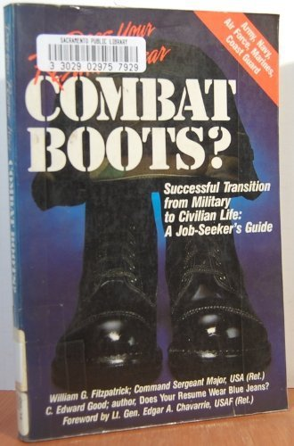 9780934961073: Does your resume wear combat boots?: Successful transition from military to civilian life : a job-seeker's guide