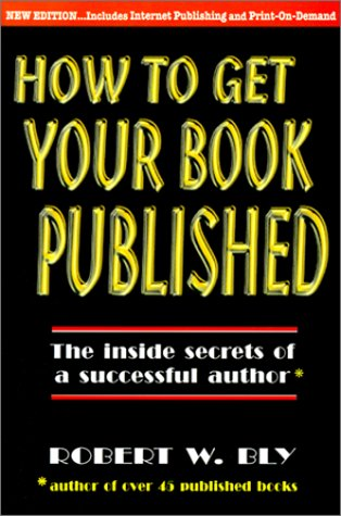9780934968140: How to Get Your Book Published: Inside Secrets of a Successful Author